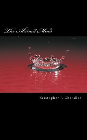 The Abstract Mind  by  Kristopher Chandler