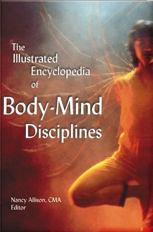 The Illustarted Encyclopedia of Body-Mind Disciplines Nancy Allison