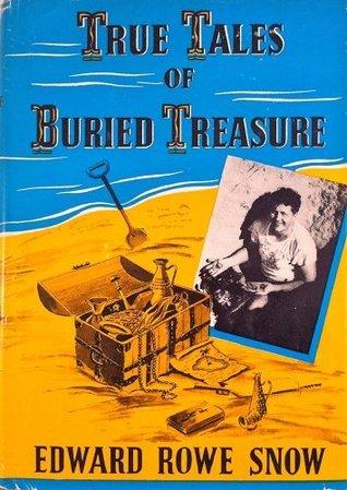 True tales of buried treasure  by  Edward Rowe Snow