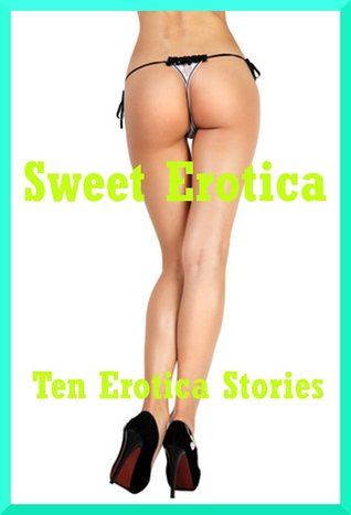 Sweet Erotica: Ten Erotica Stories  by  Andi Allyn