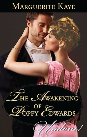 The Awakening Of Poppy Edwards (A Time For Scandal, #2)  by  Marguerite Kaye