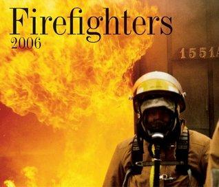 Firefighters 2006 Calendar Firefly Books