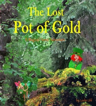 The Lost Pot Of Gold Leslie Uhl