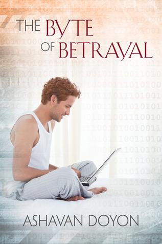 The Byte of Betrayal  by  Ashavan Doyon