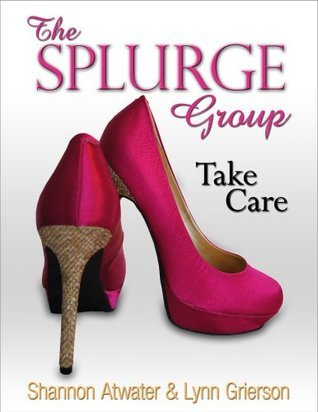The Splurge Group: Take Care Shannon Atwater