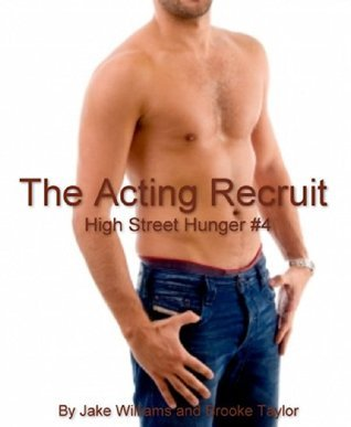 The Acting Recruit: Gay Male Erotica  by  Jake William