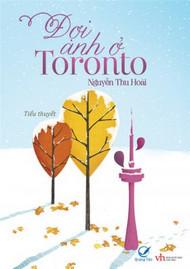Đợi anh ở Toronto  by  Nguyễn Thu Hoài