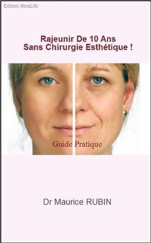 Rajeunir De 10 Ans Sans Chirurgie Esthétique !  by  DR.Rubain M