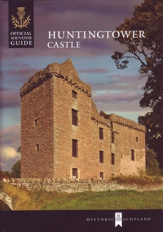 Huntingtower Castle: Official Souvenir Guide Denys Pringle