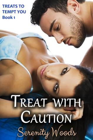 Treat with Caution (Treats to Tempt You, #1)  by  Serenity Woods