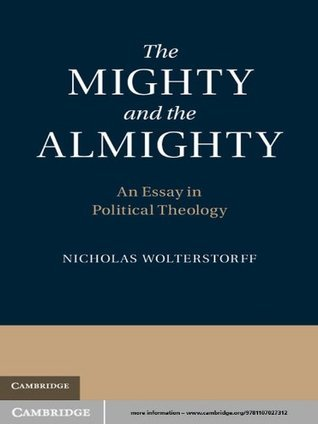 The Mighty and the Almighty: An Essay in Political Theology  by  Cambridge University Press