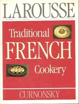 Larousse Traditional French Cookery Curnonsky