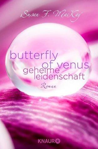 Butterfly of Venus - Geheime Leidenschaft Susan Ferrier MacKay