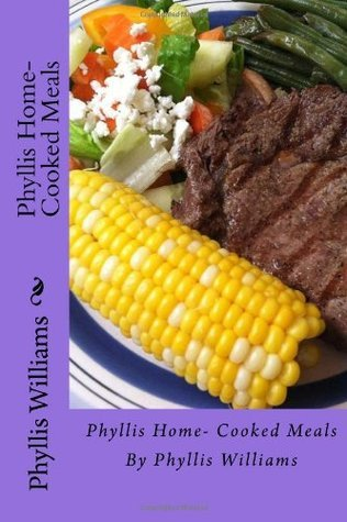 Phyllis Home-Cooked Meals  by  Phyllis Williams
