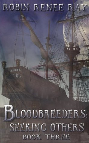 Bloodbreeders: Seeking Others Robin Renee Ray