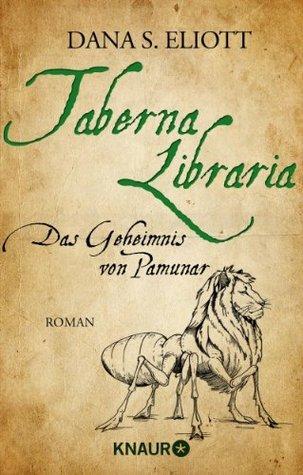 Das Geheimnis von Pamunar (Taberna Libraria, #2)  by  Dana S. Eliott