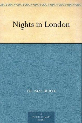 Nights in London  by  Thomas Burke