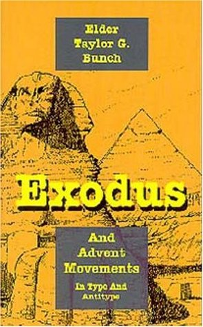 Exodus and Advent movements in type and antitype Taylor G. Bunch