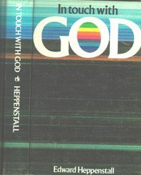 In touch with God  by  Edward Heppenstall