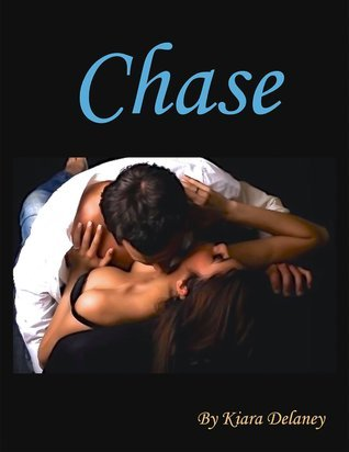 Chase (The Chase Saga) Kiara Delaney