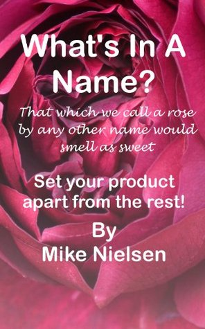 Whats In A Name? Mike H. Nielsen