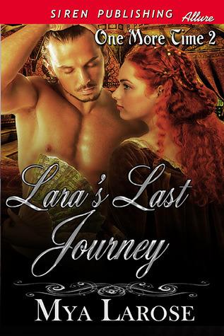 Laras Last Journey (One More Time, #2)  by  Mya Larose