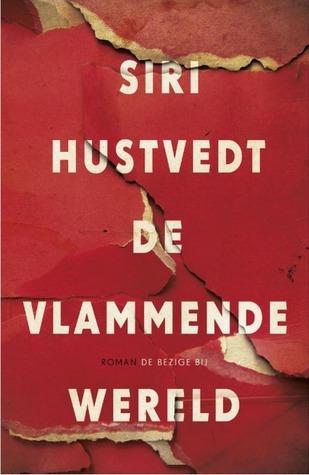 De vlammende wereld  by  Siri Hustvedt