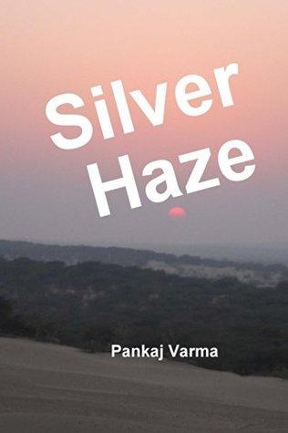 Silver Haze Pankaj Varma