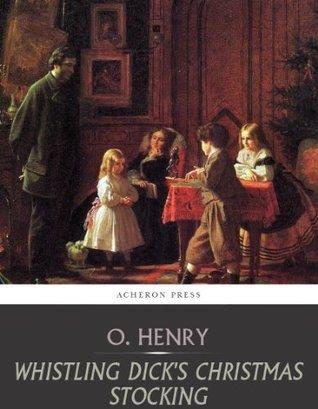 Whistling Dicks Christmas Stocking O. Henry