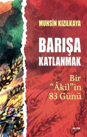 Barışa Katlanmak  by  Muhsin Kızılkaya
