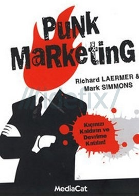 Punk Marketing: Nasıl Mutlu Olunur  by  Richard Laermer