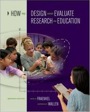 How to Design and Evaluate Research in Education 7th Edition Jack R. Fraenkel (J.R. Fraenkel) / Norman E. Wallen (N.E. Wallen)