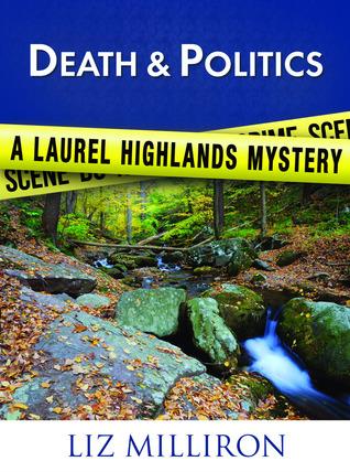 Death & Politics (The Laurel Highlands Mysteries #2)  by  Liz Milliron