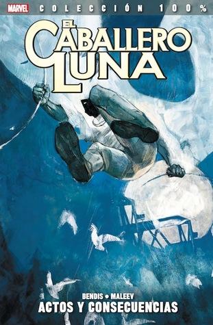 El Caballero Luna: Actos y consecuencias (Moon Knight, #2) Brian Michael Bendis