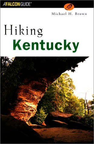 Hiking Kentucky  by  Michael Hunt Brown