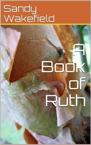 A Book of Ruth  by  Sandy Wakefield