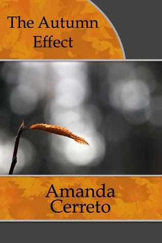The Autumn Effect  by  Amanda Cerreto