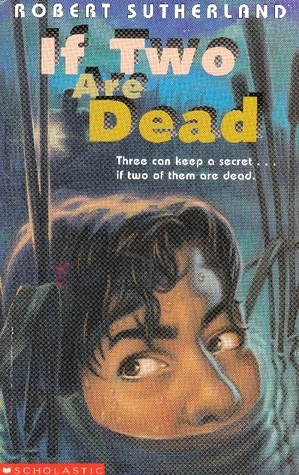 If Two Are Dead  by  Robert Sutherland