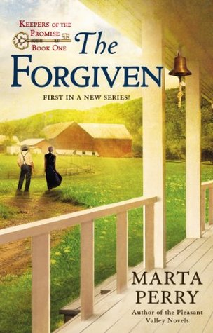 The Forgiven (Keepers of the Promise #1) Marta Perry