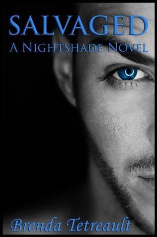 Salvaged: A Nightshade Novel (The Nightshade Series) Brenda Tetreault