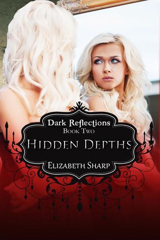 Hidden Depths (Dark Reflection, #2)  by  Elizabeth Sharp