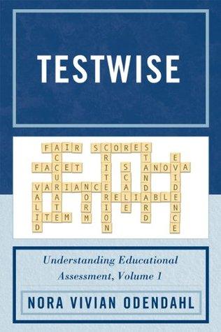 Testwise: Volume 1 Nora Vivian Odendahl