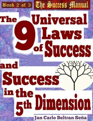 The 9 Universal Laws of Success and Success in the 5th Dimension (The Success Manual Series) Jan Carlo Beltran Seña