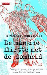 De man die flirtte met de domheid  by  Caterina Bonvicini