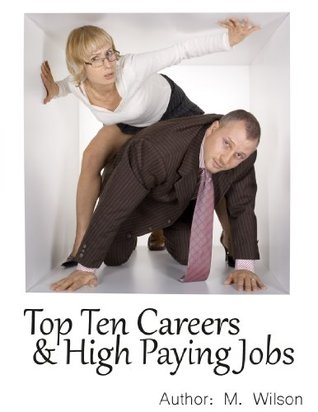 Top Ten Careers And High Paying Jobs M. Wilson