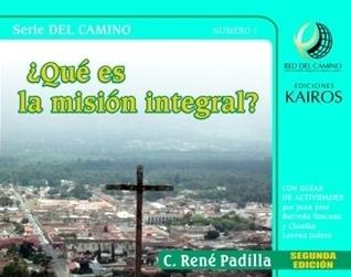 ¿Qué Es La Misión Integral? Edición Corregida Y Ampliada! Rene Padilla