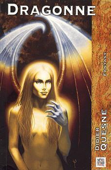 Dragonne (Dragonne et Magicienne, #1) Didier Quesne