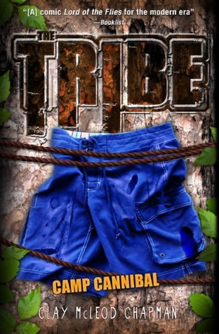 The Tribe, Book 2: Camp Cannibal (A Tribe Novel)  by  Clay McLeod Chapman
