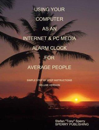 My Computer Alarm Clock wakes me up Stefan Tony Sperry