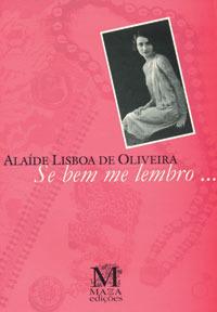 Se bem me lembro... Alaíde Lisboa de Oliveira